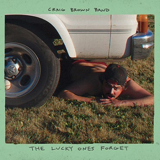 Craig Brown Band - The Lucky Ones Forget LP