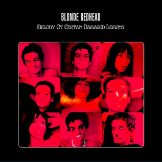 Blonde Redhead ‎– Melody Of Certain Damaged Lemons LP