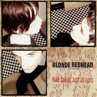 Blonde Redhead -- Fake Can Be Just As Good LP
