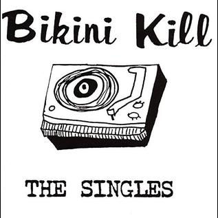 Bikini Kill – The Singles LP