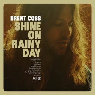 Brent Cobb - Shine On Rainy Day LP
