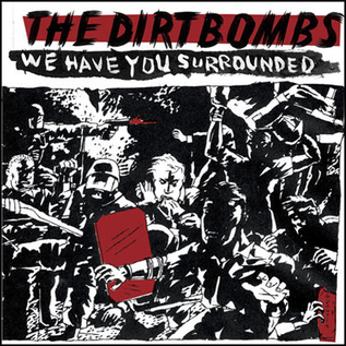 Dirtbombs -- We Have You Surrounded LP
