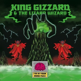 King Gizzard & The Lizard Wizard – I'm In Your Mind Fuzz LP
