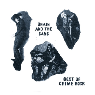 Chain And The Gang – Best Of Crime Rock LP