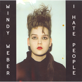 Windy Weber -- I Hate People LP