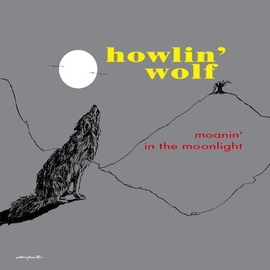 Howlin' Wolf -- Moanin' In The Moonlight LP