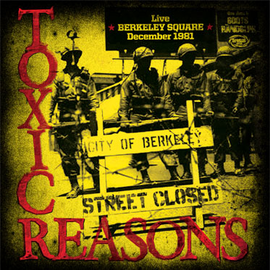 Toxic Reasons -- Live Berkeley Square December 1981 LP