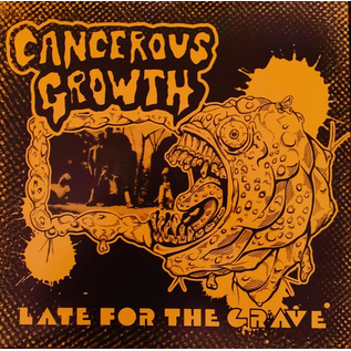 Cancerous Growth ‎– Late For The Grave LP gold translucent vinyl