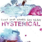 Clap Your Hands Say Yeah – Hysterical LP