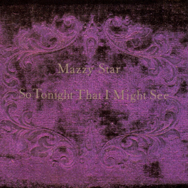 Mazzy Star -- So Tonight That I Might See LP