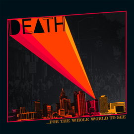 Death -- ...For The Whole World To See LP