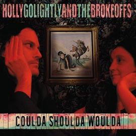 Holly Golightly And The Brokeoffs -- Coulda Shoulda Woulda LP