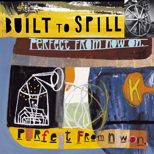 Built To Spill – Perfect From Now On LP