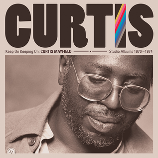 Curtis Mayfield - Keep On Keeping On: Curtis Mayfield Studio Albums 1970-1974 LP