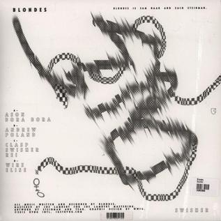 Blondes – Swisher LP