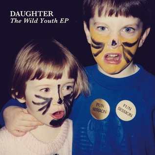 Daughter ‎– The Wild Youth EP 10'' vinyl