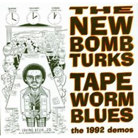 New Bomb Turks -- Tapeworm Blues: The 1992 Demos 10''