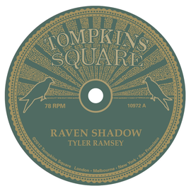 Tyler Ramsey (Band of Horses) -- Raven Shadow / Black Pines 10''