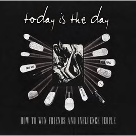 Today Is The Day- How To Win Friends And Influence People: 10'' 25th anniversary remaster