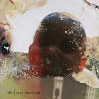 Blis. – No One Loves You LP