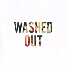 """Washed Out -- Pull You Down 7"""""""