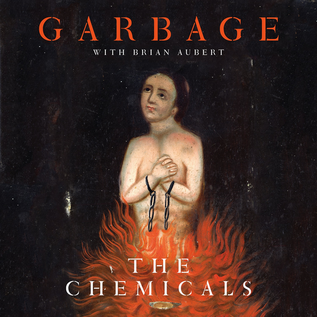 Garbage With Brian Aubert -- The Chemicals 10'' vinyl