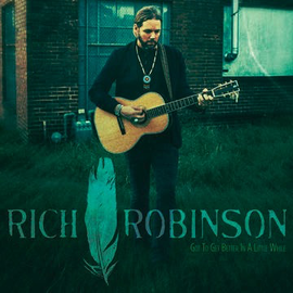 Rich Robinson -- Got To Get Better In a Little While 10'' clear vinyl