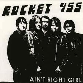 "Rocket 455 -- Ain't Right Girl 7"""