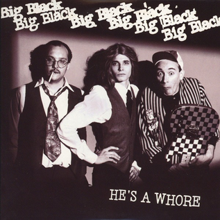 Big Black ‎– He's A Whore 7""