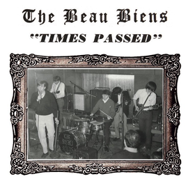 The Beau Biens -- Times Passed 7""