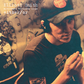 """Elliott Smith -- Alternate Versions From Either/Or 7"""""""