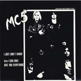 """MC5 -- I Just Don't Know / I Can Only Give You Everything 7""""-- white vinyl"""