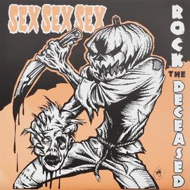 """Sex Sex Sex -- Rock The Deceased 7"""""""