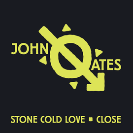 JOHN OATES -- STONE COLD LOVE/CLOSE 7""