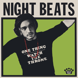 """Night Beats - One Thing / Watch The Throne 7"""""""