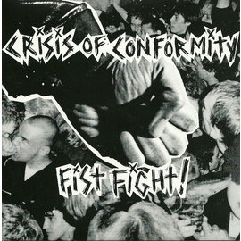 Crisis Of Conformity -- Fist Fight! 7""
