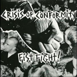 "Crisis Of Conformity -- Fist Fight! 7"""