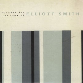 Elliott Smith -- Division Day / No Name #6 7""
