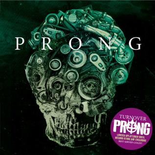 "PRONG -- TURNOVER 7"""