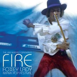 "Jimi Hendrix Experience -- Fire / Foxey Lady (Miami Pop Festival) 7"""