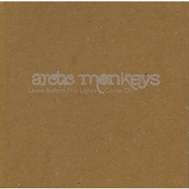"""Arctic Monkeys -- Leave Before The Lights Come On 7"""""""