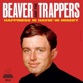 """Beaver & The Trappers - Happiness Is Havin' / In Missery 7"""""""