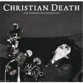 "CHRISTIAN DEATH -- THE EDWARD COLVER EDITION 7"""