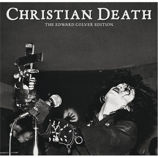 CHRISTIAN DEATH -- THE EDWARD COLVER EDITION 7""