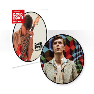 "David Bowie -- Be My Wife 7"" picture disc"