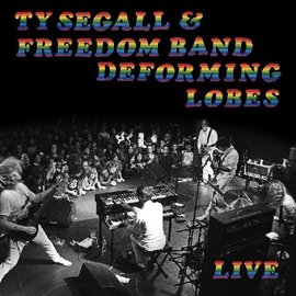 Ty Segall & Freedom Band – Deforming Lobes LP