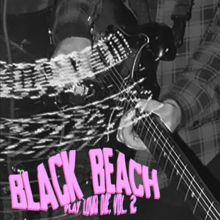 Black Beach - Play Loud Die Vol.2 7""