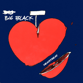 Big Black -- Heartbeat 7''