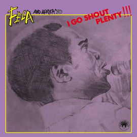 Fela Anikulapo Kuti and Afrika '70 - Go Shout Plenty 10'' vinyl