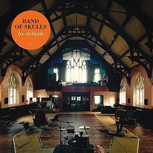 Band Of Skulls – By Default LP